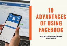 Photo of Advantages and disadvantages of using Facebook