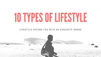 Photo of Best 10 types of lifestyle that will inspire you